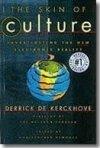 La pelle della cultura. Un'indagine sulla nuova realtà elettronica